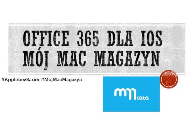 Office 365 i usługi Microsoft dla iOS. Mobilne biuro w kieszeni